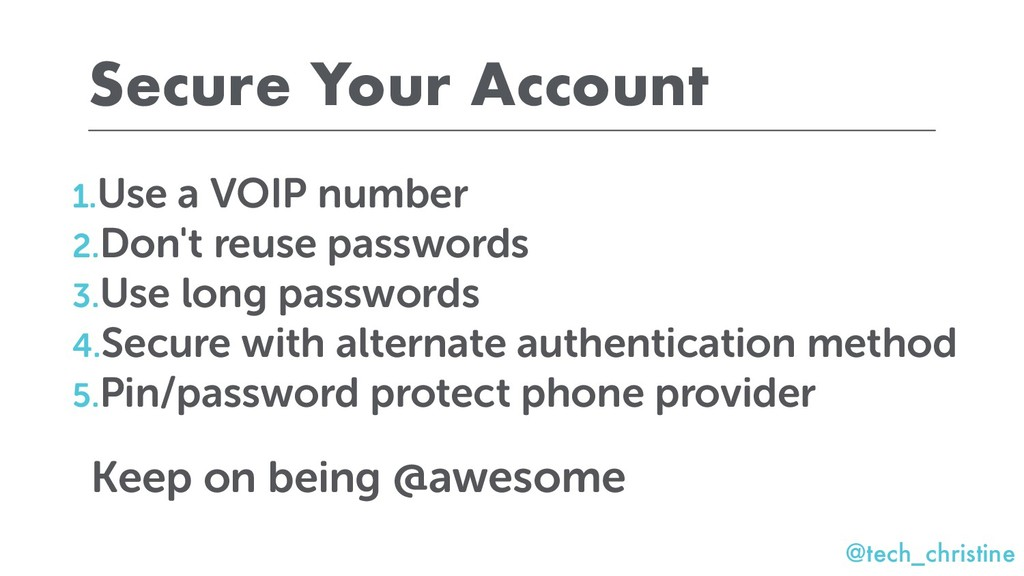 @tech_christine Secure Your Account 1.Use a VOI...