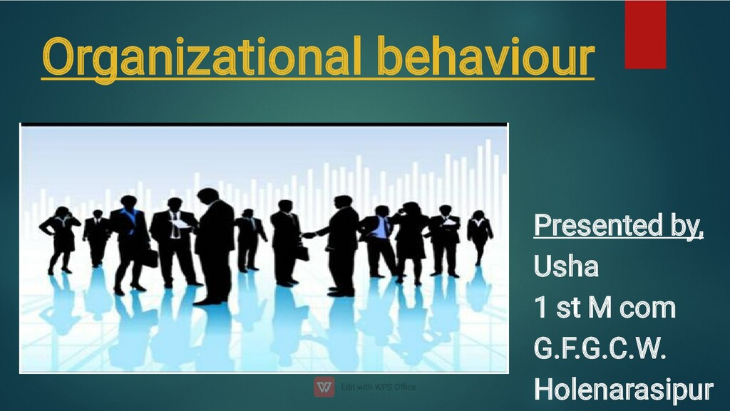 Organizational behaviour Presented by, Usha 1 s...