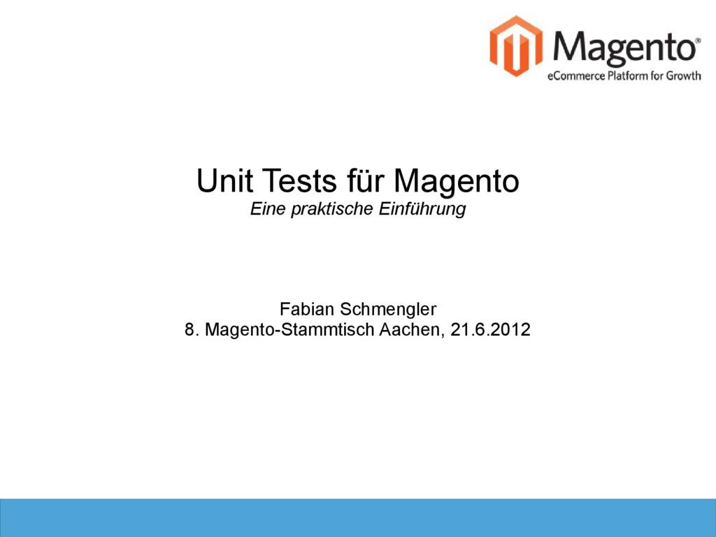 Unit Tests für Magento Eine praktische Einführu...