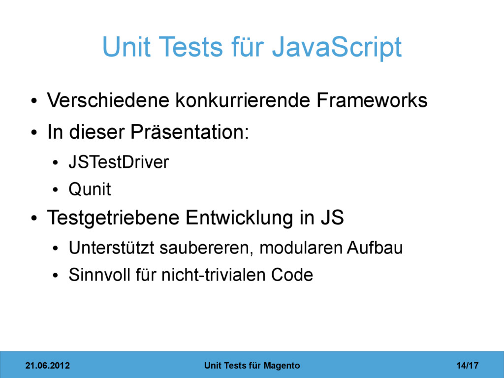 21.06.2012 Unit Tests für Magento 14/17 Unit Te...