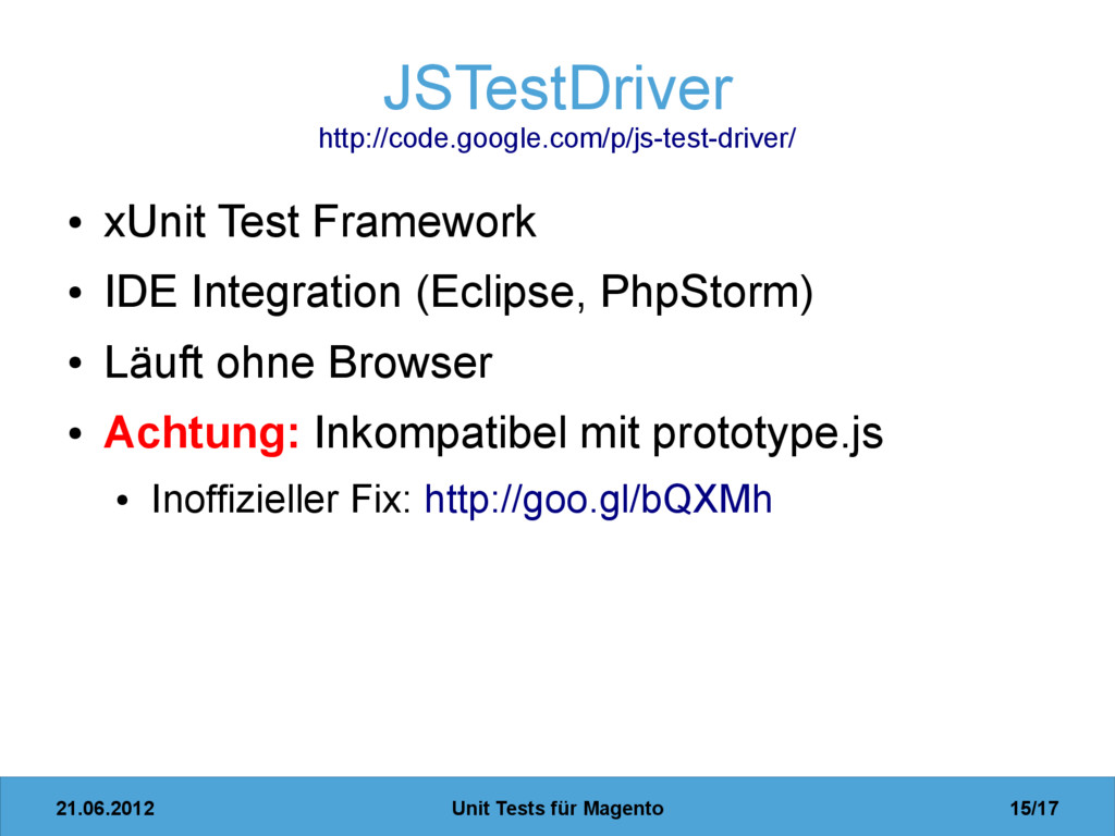 21.06.2012 Unit Tests für Magento 15/17 JSTestD...