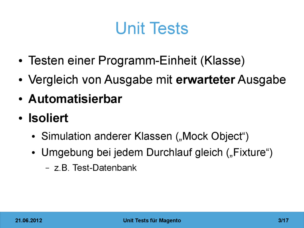 21.06.2012 Unit Tests für Magento 3/17 Unit Tes...