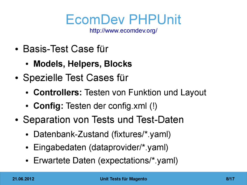 21.06.2012 Unit Tests für Magento 8/17 EcomDev ...