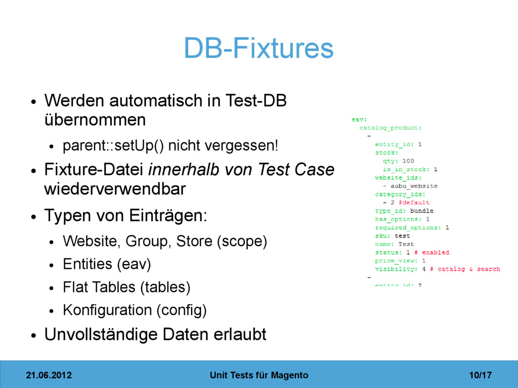 21.06.2012 Unit Tests für Magento 10/17 DB-Fixt...