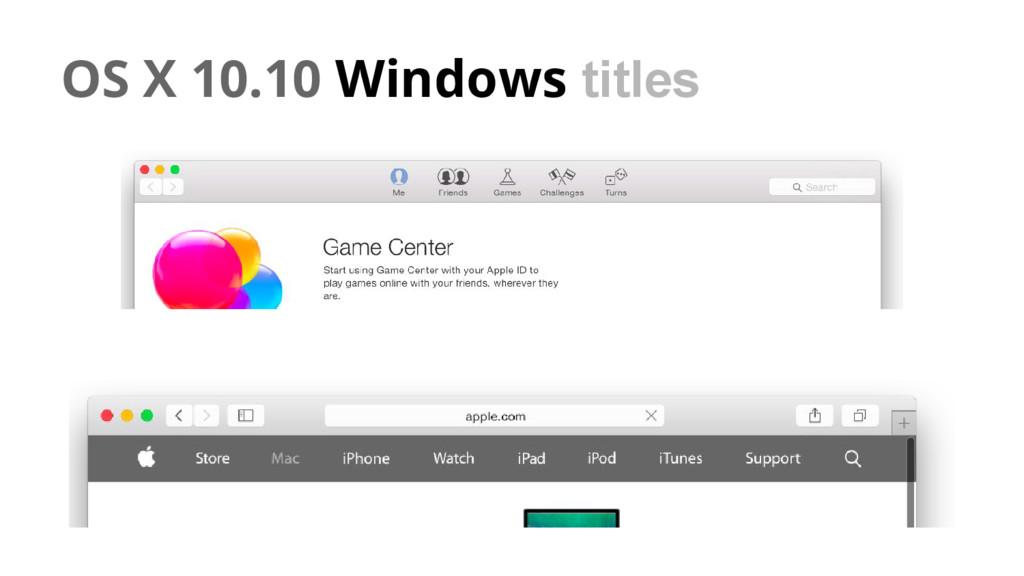 OS X 10.10 Windows titles