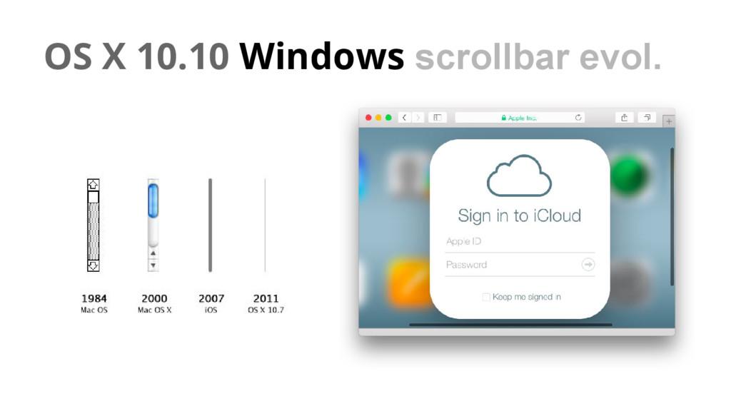 OS X 10.10 Windows scrollbar evol.