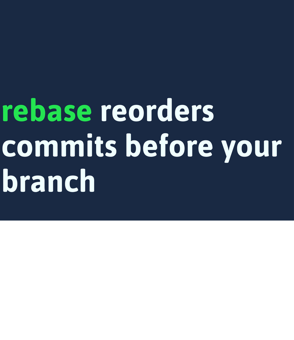 rebase reorders commits before your branch