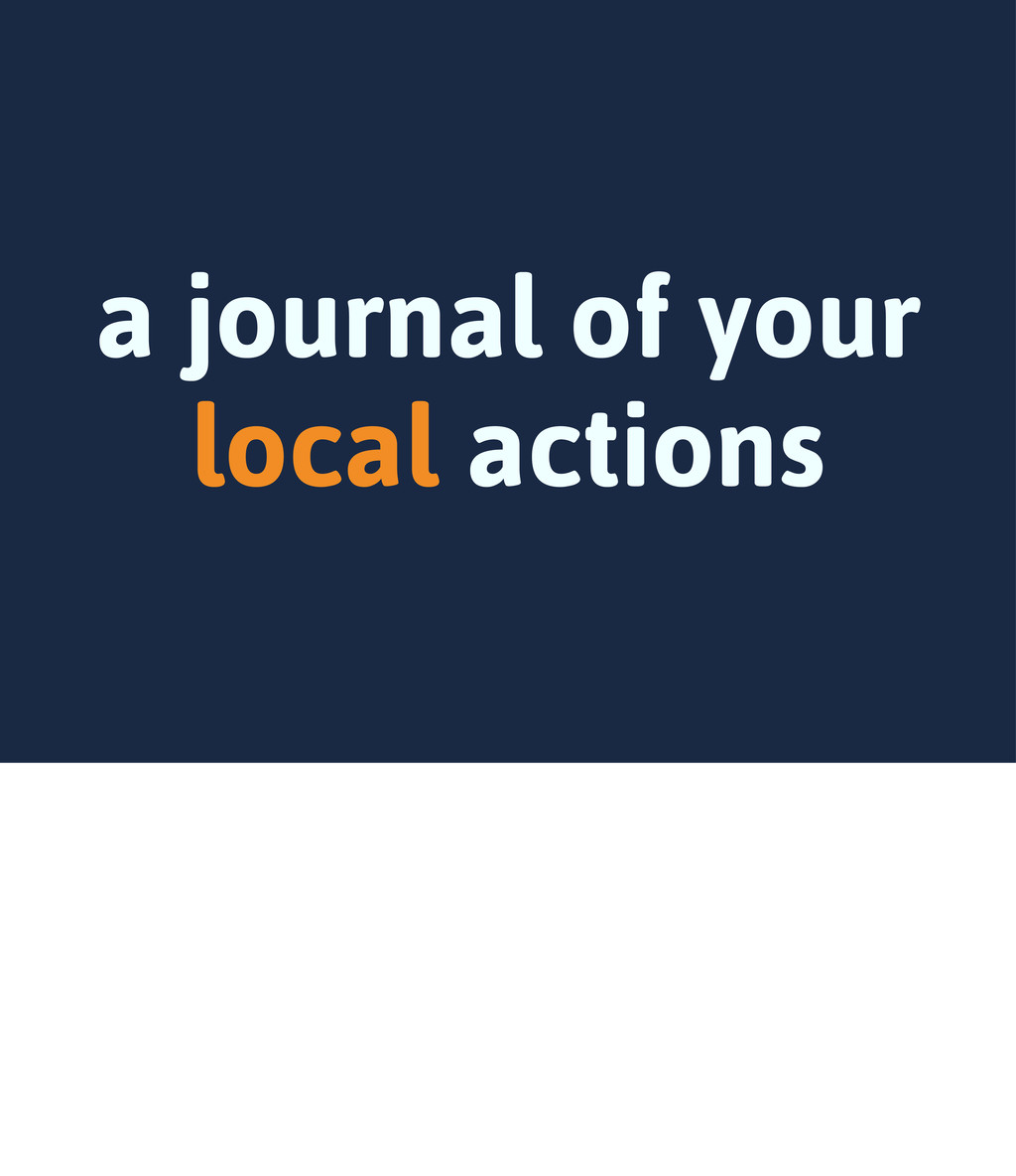 a journal of your local actions