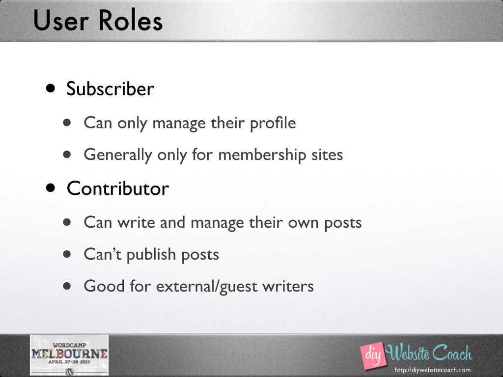 http://diywebsitecoach.com User Roles • Subscri...