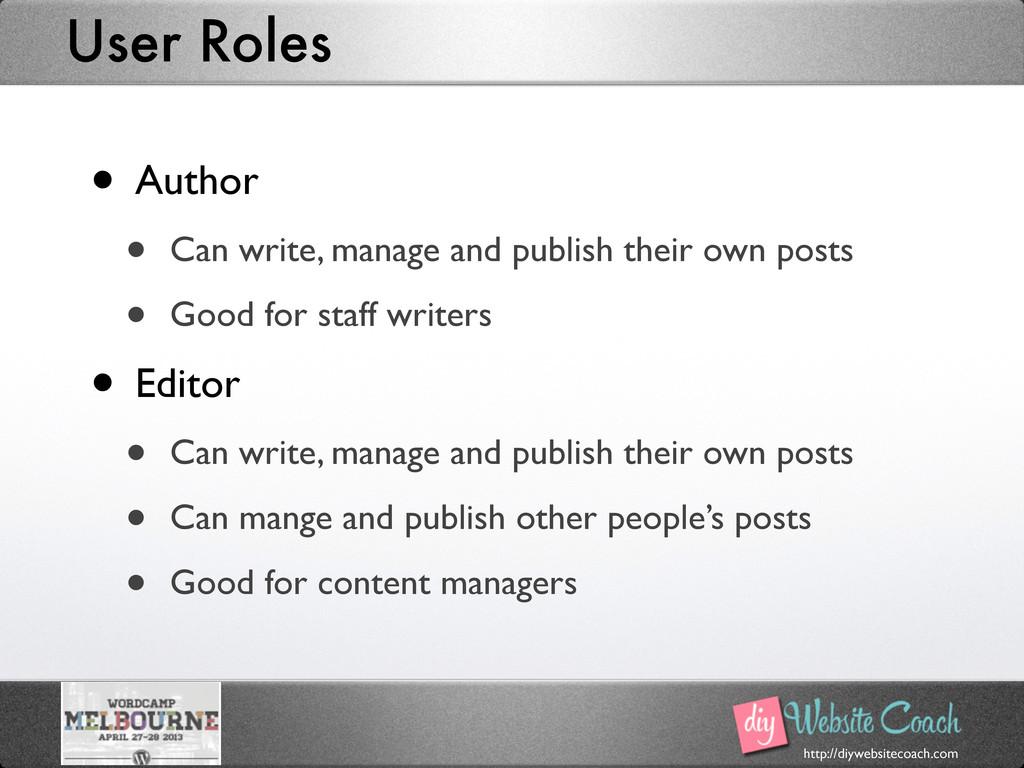 http://diywebsitecoach.com User Roles • Author ...
