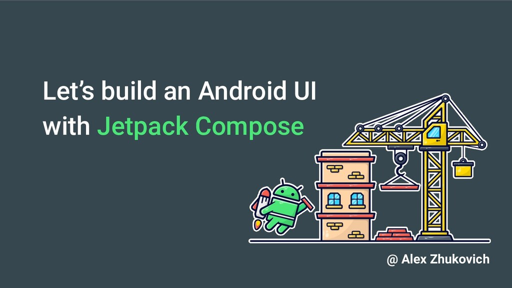 Let's build an Android UI with Jetpack Compose ...