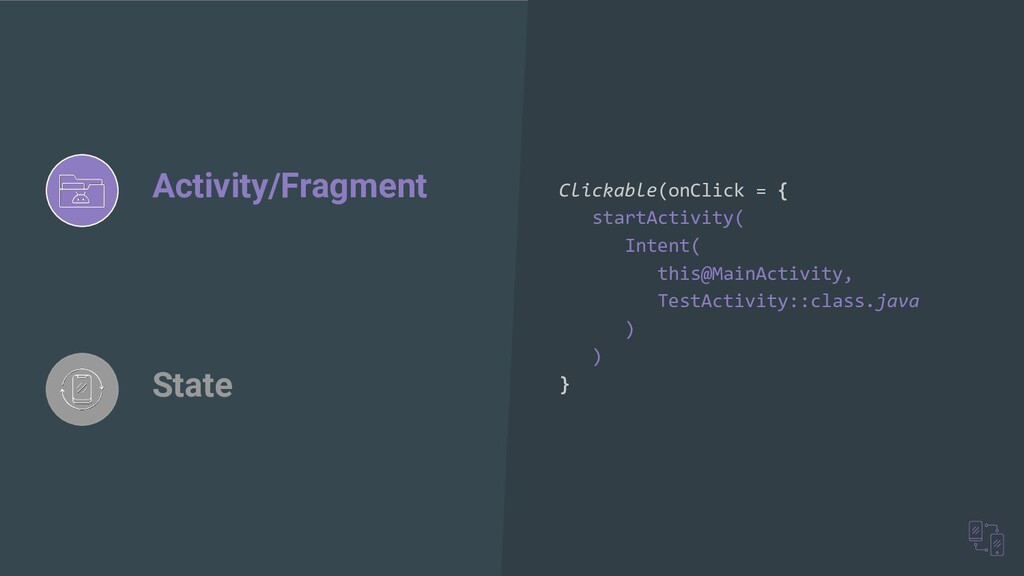 Activity/Fragment State Clickable(onClick = { s...
