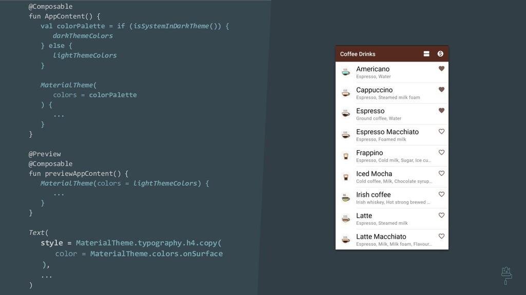 @Composable fun AppContent() { val colorPalette...