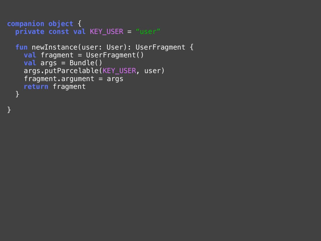 companion object { private const val KEY_USER =...