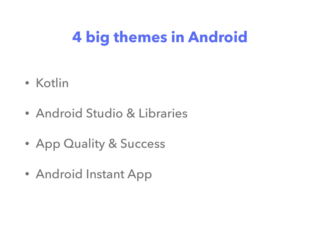 4 big themes in Android • Kotlin • Android Stud...