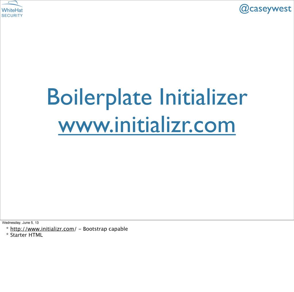 Boilerplate Initializer www.initializr.com @cas...