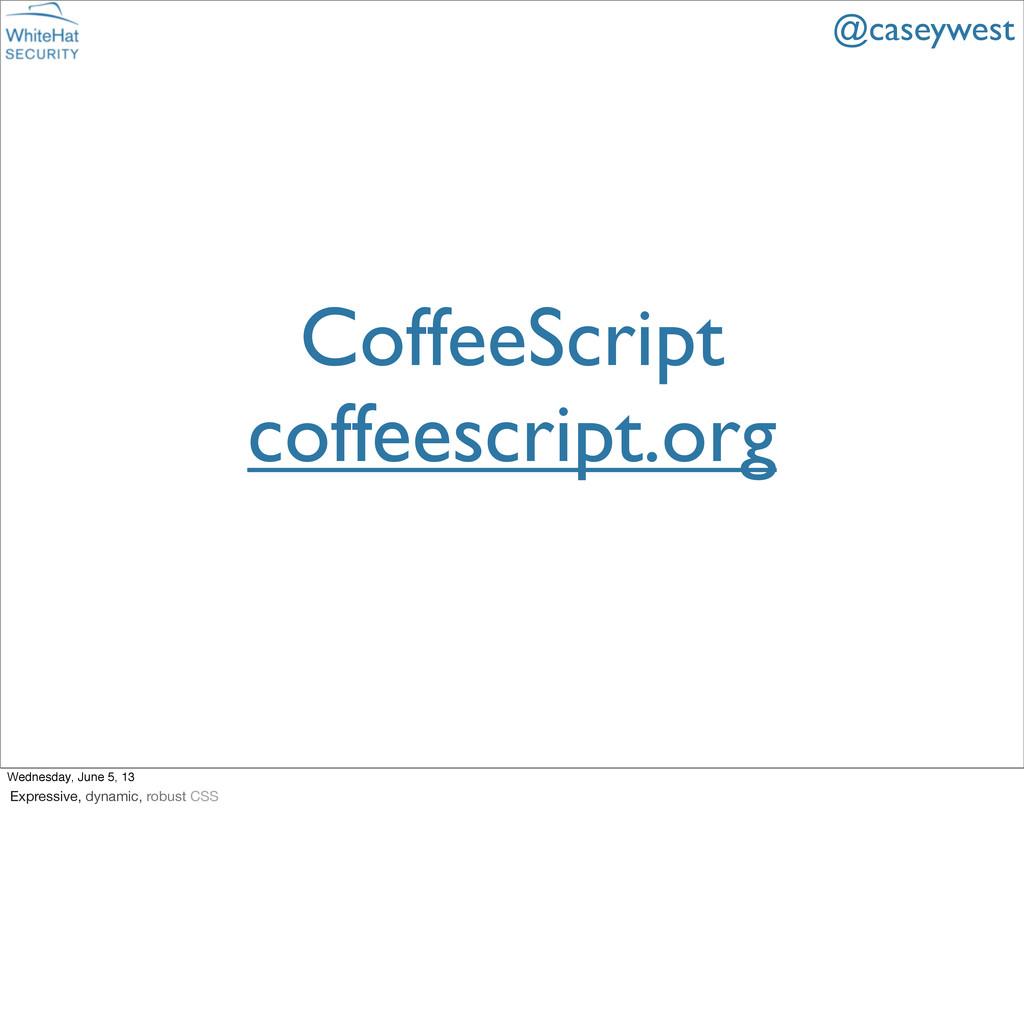 CoffeeScript coffeescript.org @caseywest Wednes...