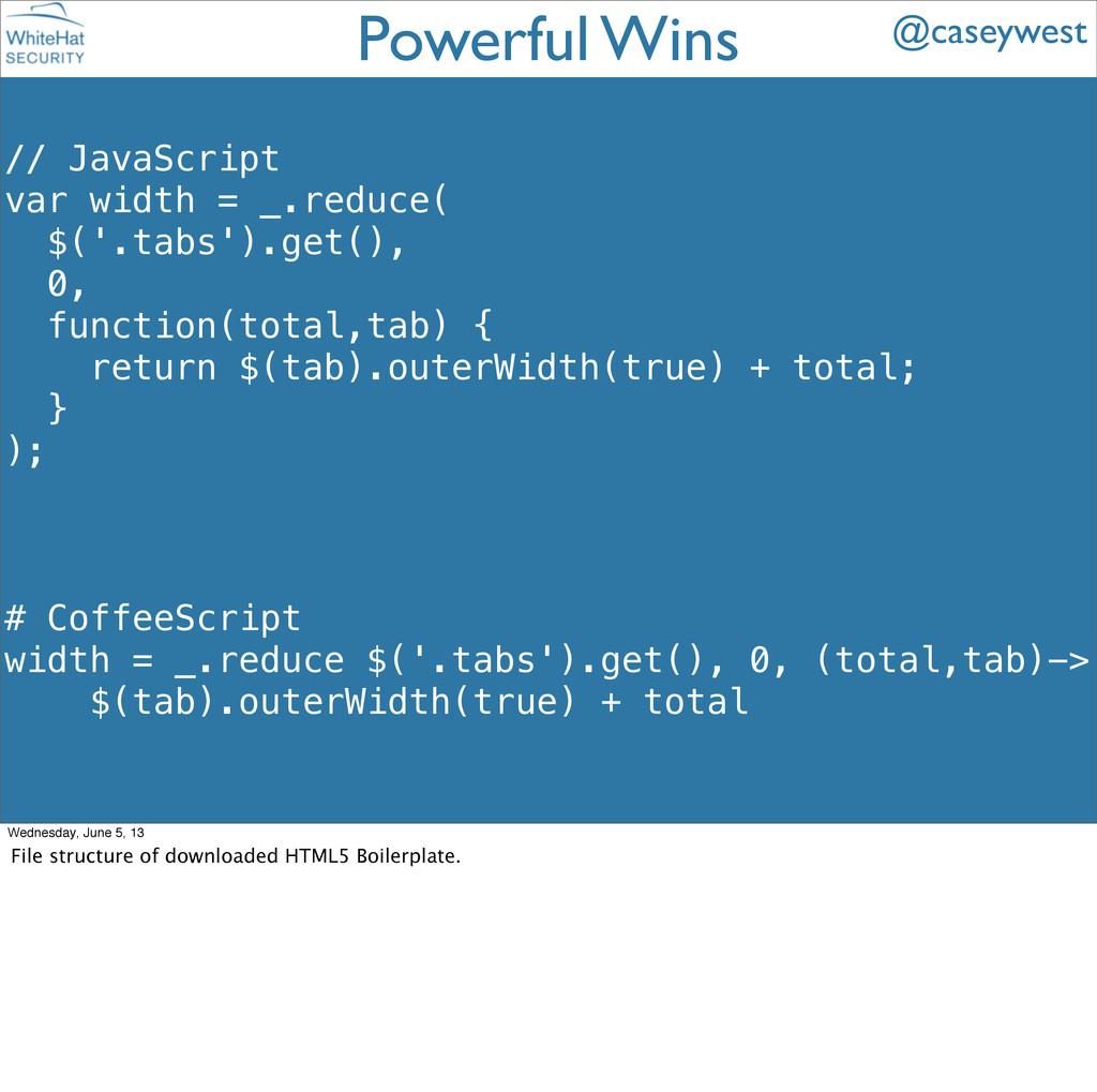 // JavaScript var width = _.reduce( $('.tabs')....