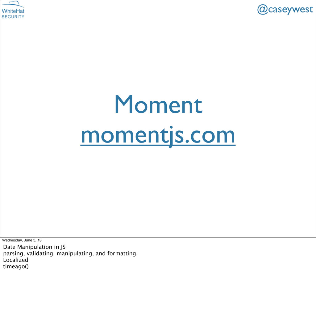 Moment momentjs.com @caseywest Wednesday, June ...