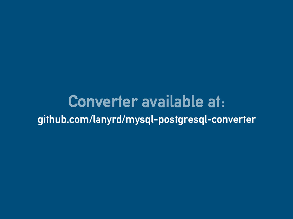 Converter available at: github.com/lanyrd/mysql...