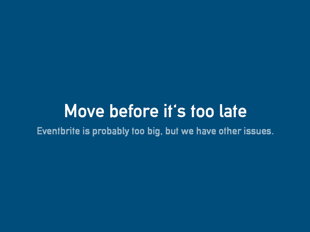 Move before it's too late Eventbrite is probabl...