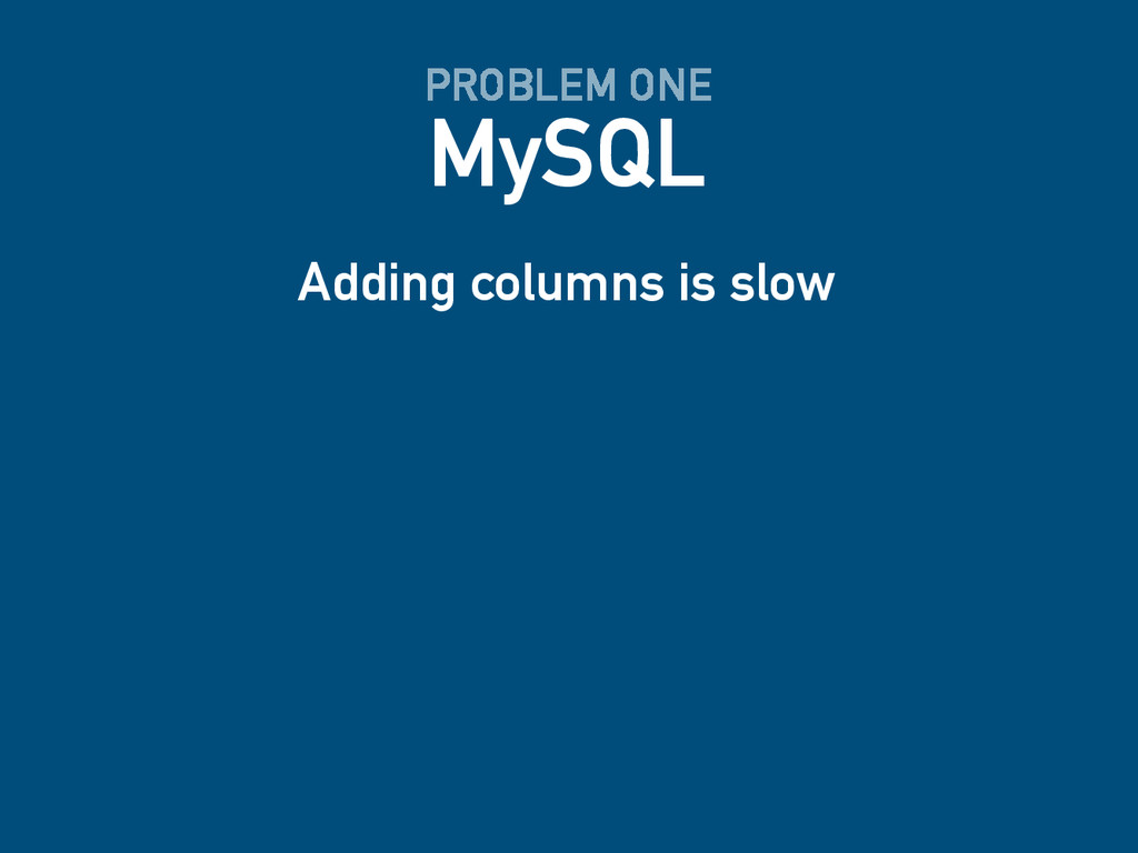 MySQL PROBLEM ONE Adding columns is slow