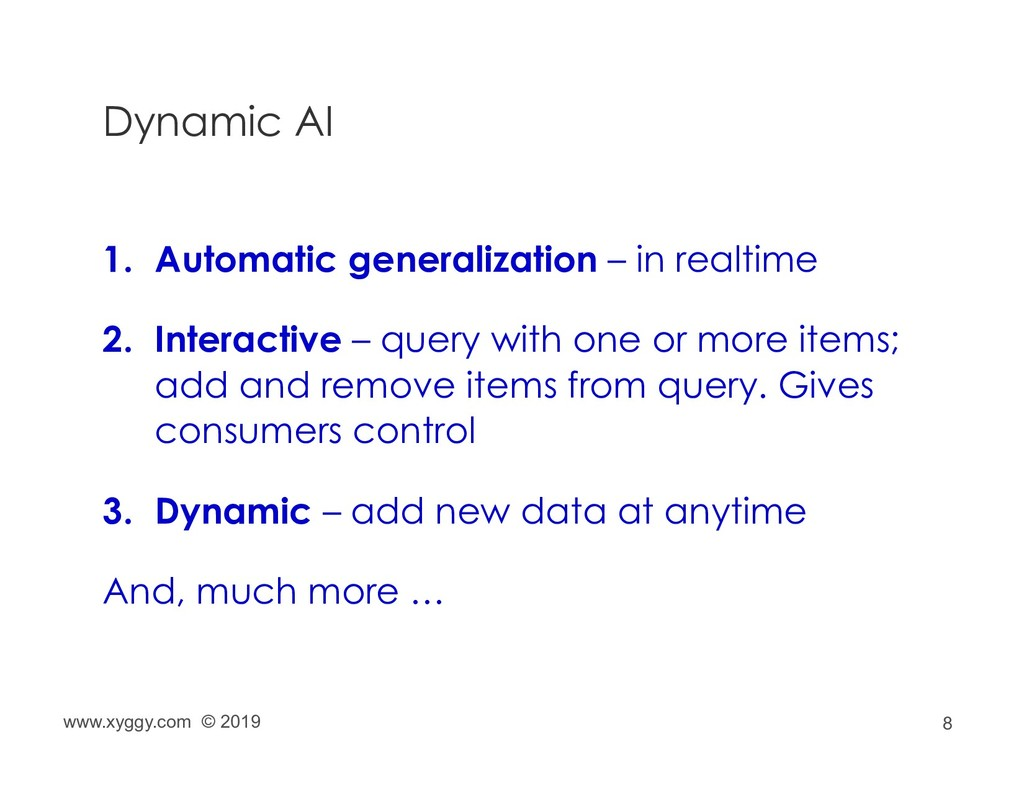 8 Dynamic AI www.xyggy.com © 2019 1. Automatic ...