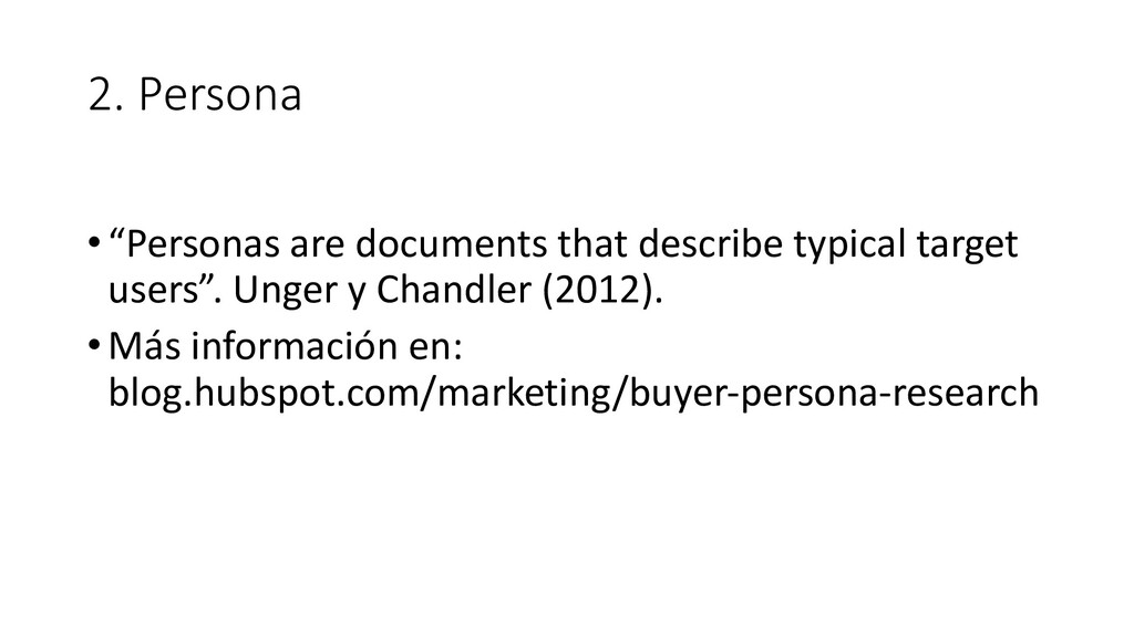 """2. Persona •""""Personas are documents that descri..."""