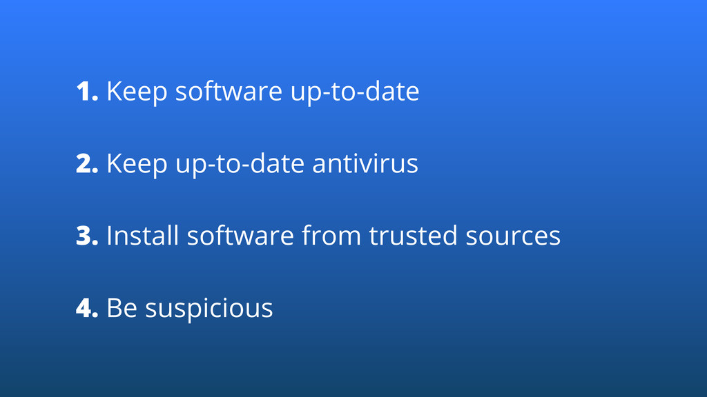 1. Keep software up-to-date 2. Keep up-to-date ...