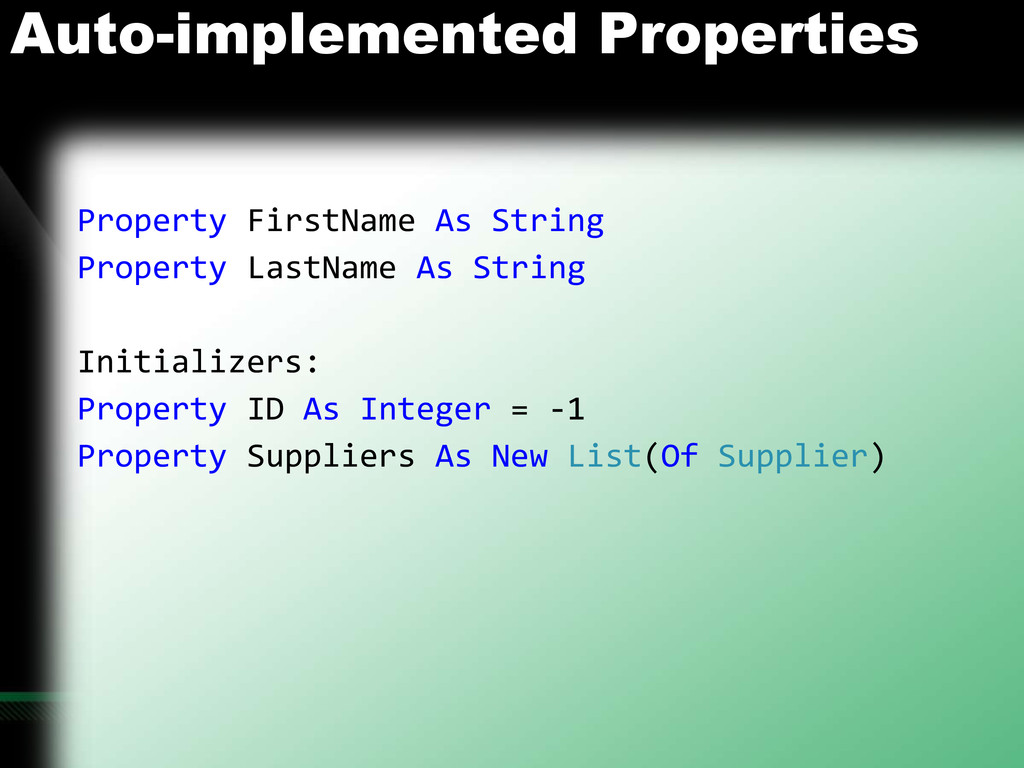 Auto-implemented Properties Property FirstName ...