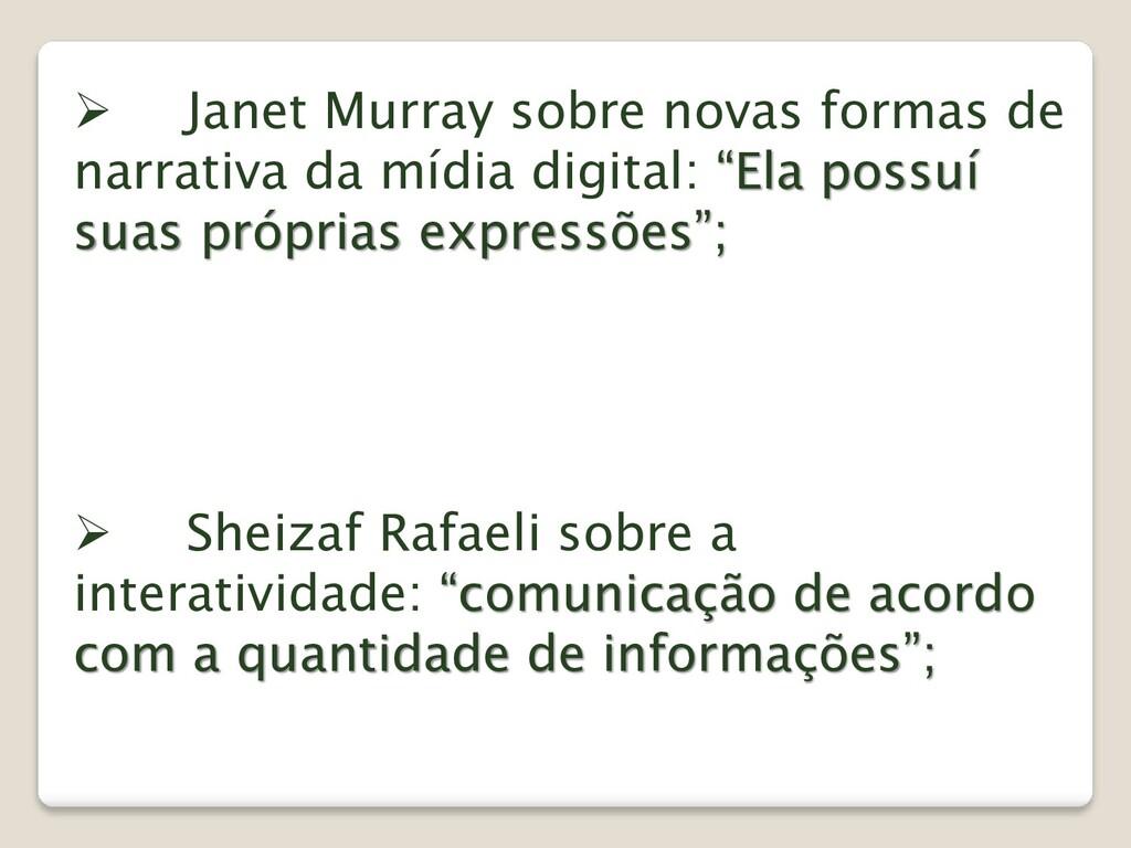 ➢ Janet Murray sobre novas formas de narrativa ...