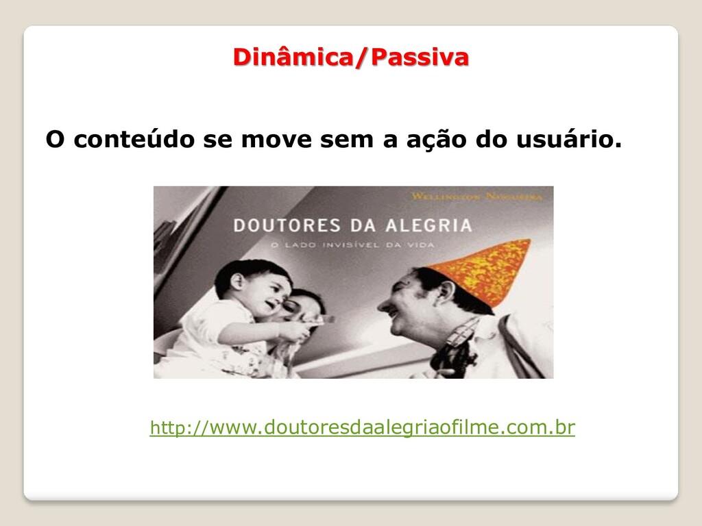 Dinâmica/Passiva http://www.doutoresdaalegriaof...