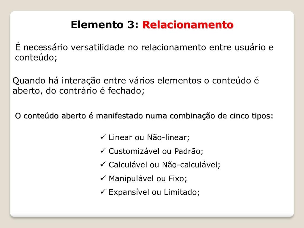 Elemento 3: Relacionamento É necessário versati...