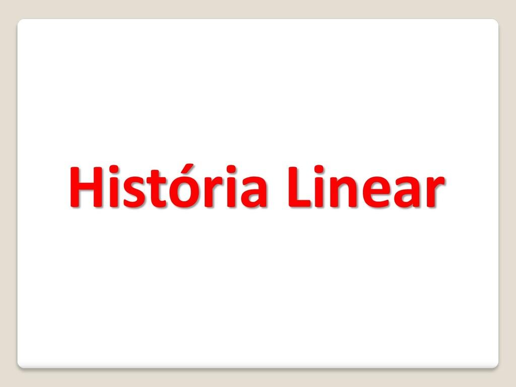 História Linear