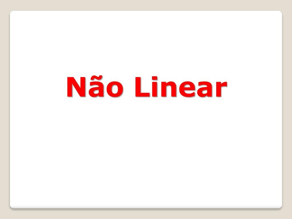 Não Linear