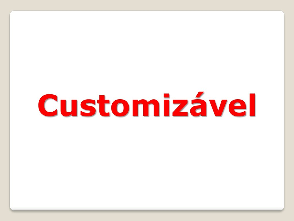 Customizável