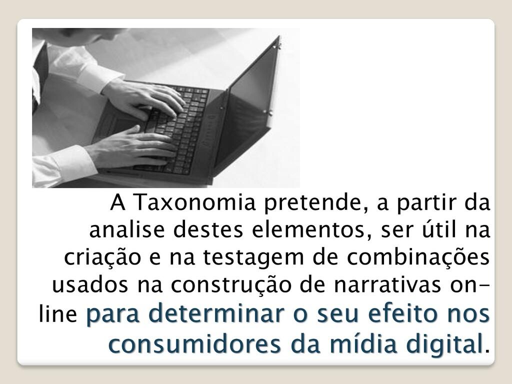 A Taxonomia pretende, a partir da analise deste...