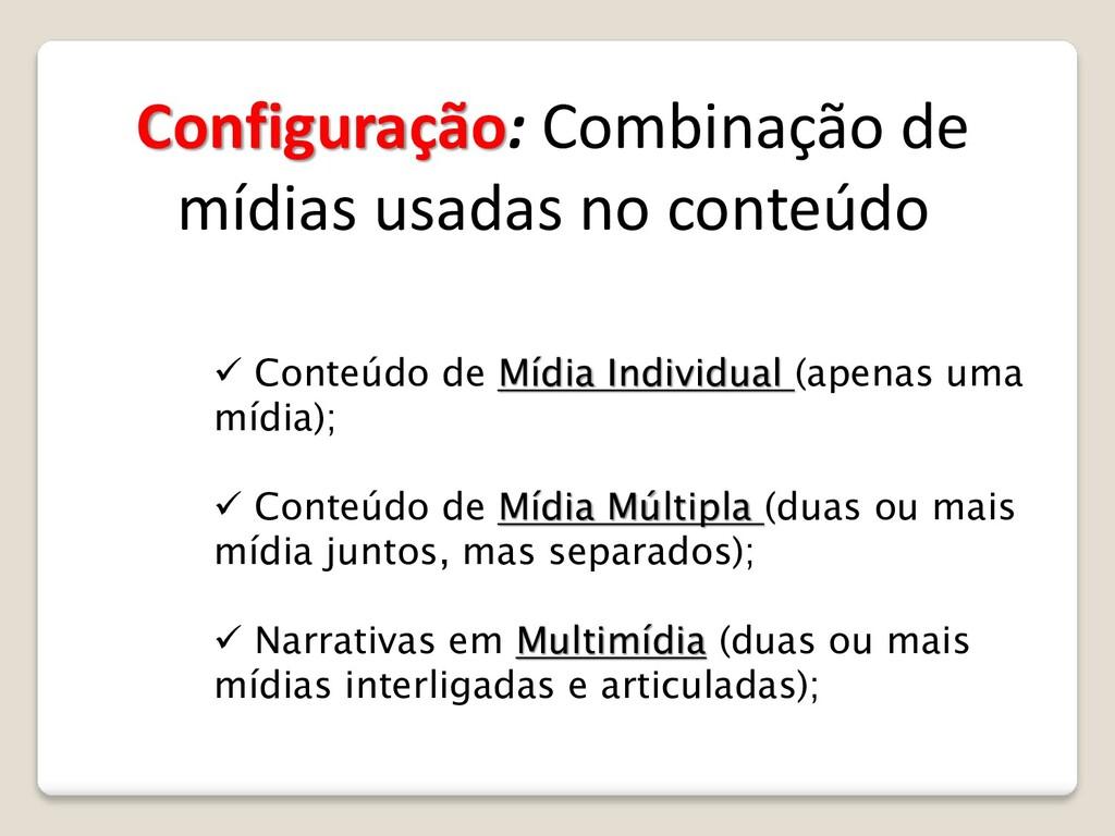 Configuração: Combinação de mídias usadas no co...