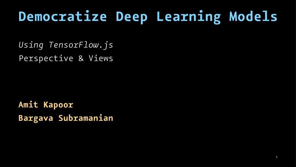 Democratize Deep Learning Models Using TensorFl...