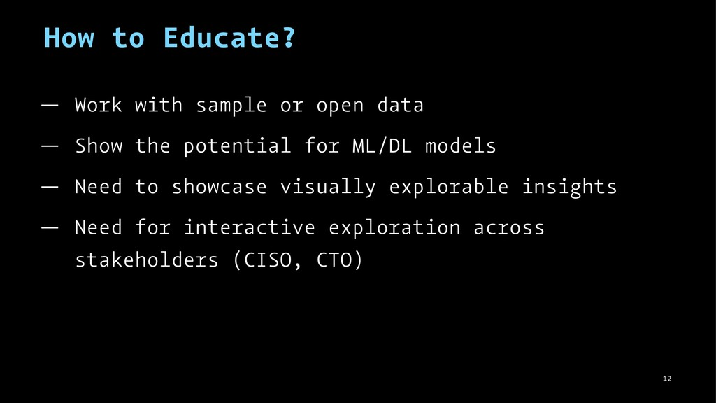 How to Educate? — Work with sample or open data...