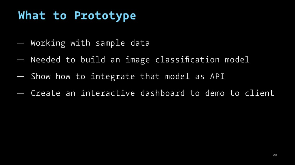 What to Prototype — Working with sample data — ...