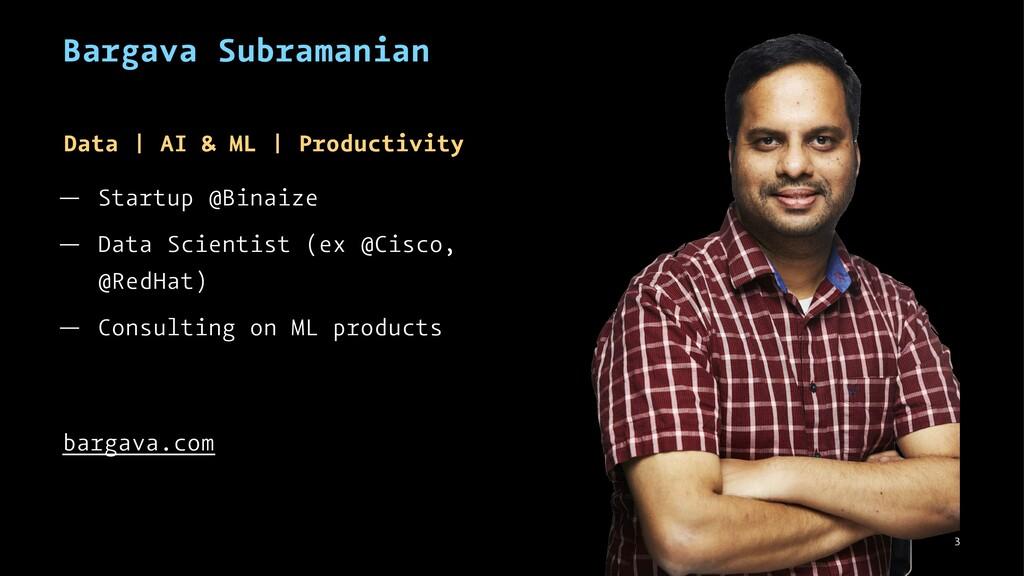 Bargava Subramanian Data   AI & ML   Productivi...