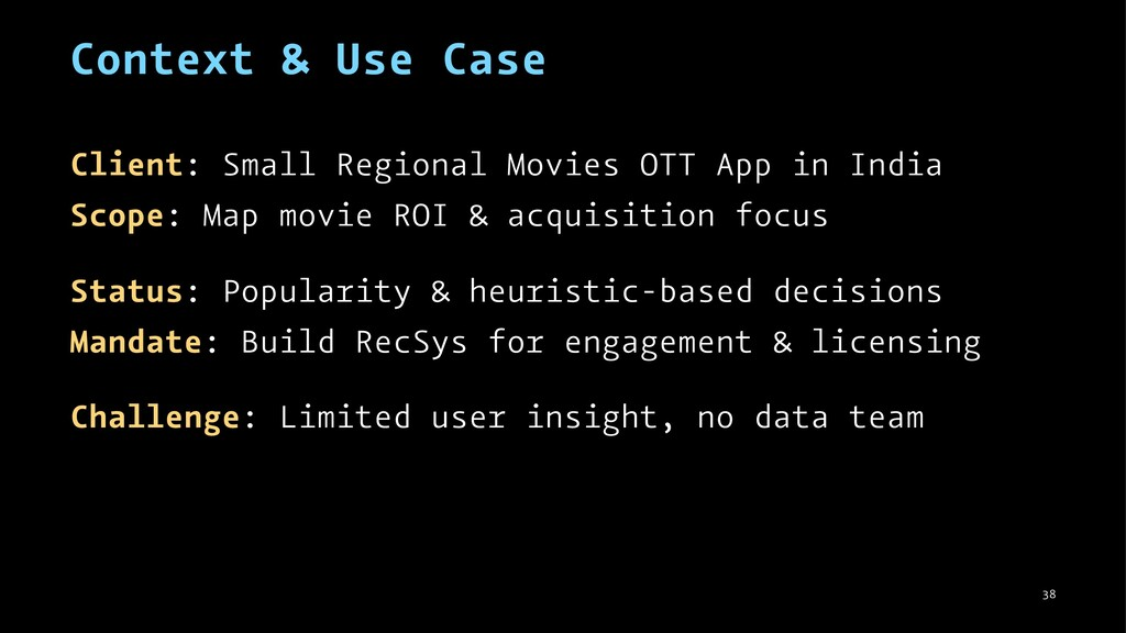 Context & Use Case Client: Small Regional Movie...