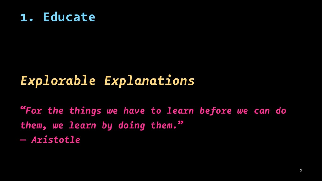 "1. Educate Explorable Explanations ""For the thi..."