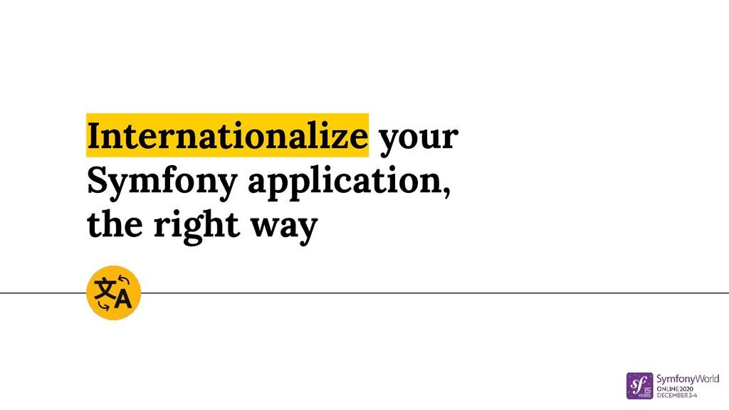 Internationalize your Symfony application, the ...