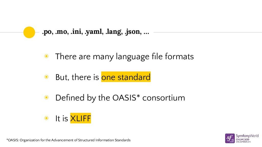 .po, .mo, .ini, .yaml, .lang, .json, … ◉ There ...