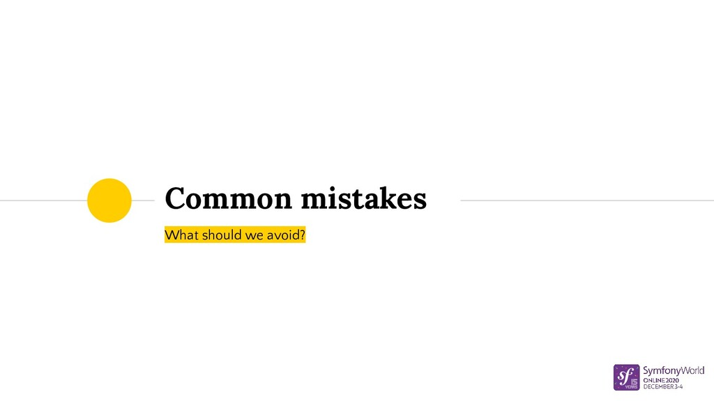 Common mistakes What should we avoid?