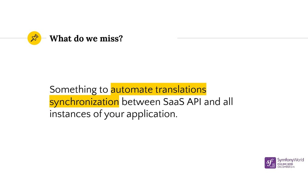 What do we miss? Something to automate translat...