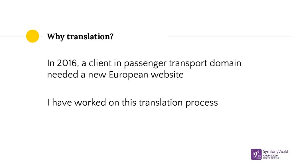 Why translation? In 2016, a client in passenger...