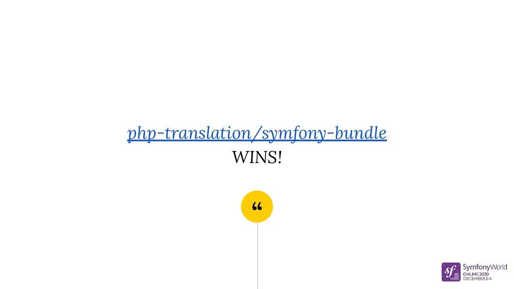 """"""" php-translation/symfony-bundle WINS!"""